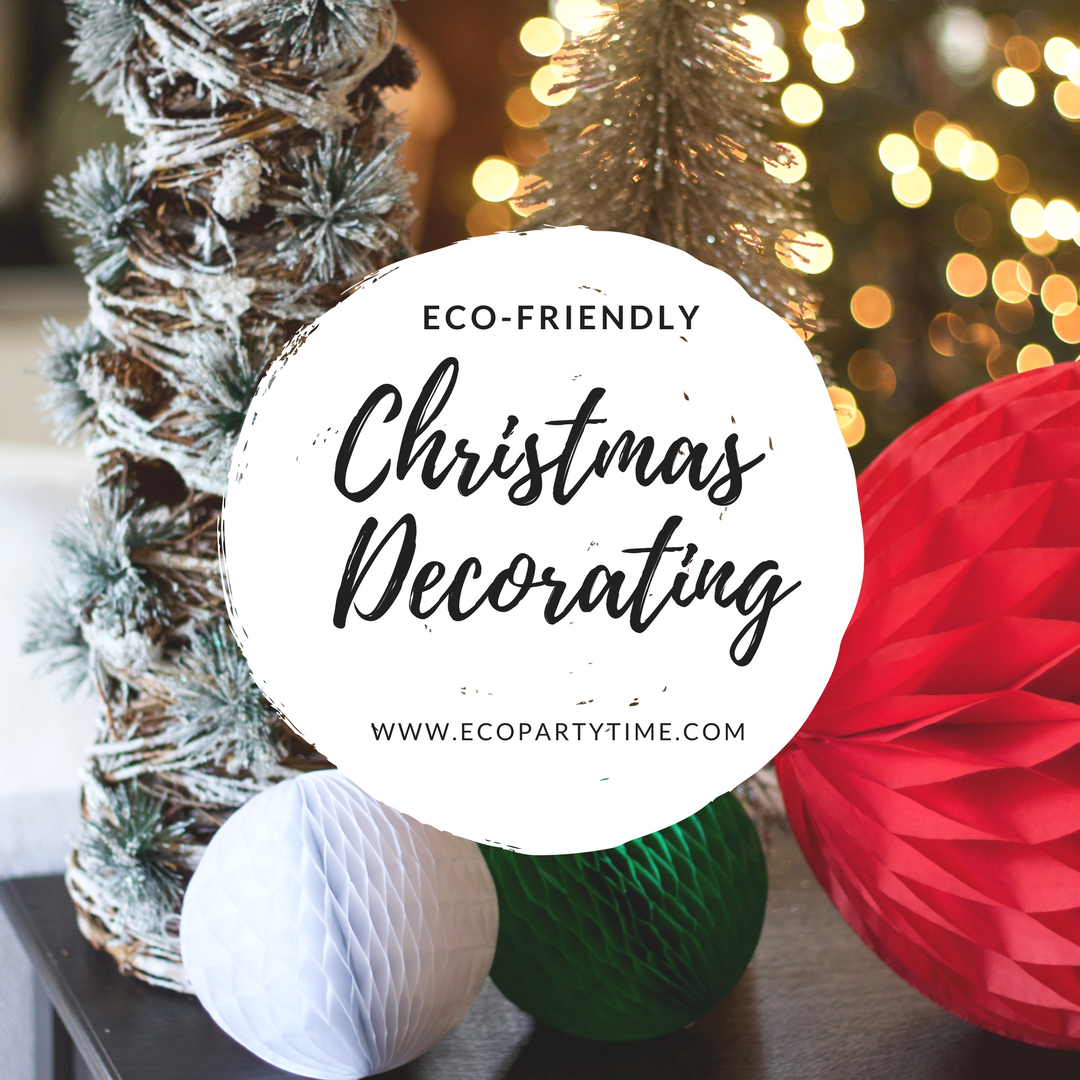 Ecopartytime: Eco-Friendly Christmas Decorating